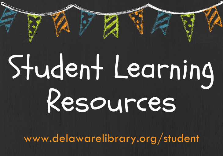 Student Learning Resources at the Delaware Library. Click here or visit our page www.delawarelibrary.org/student