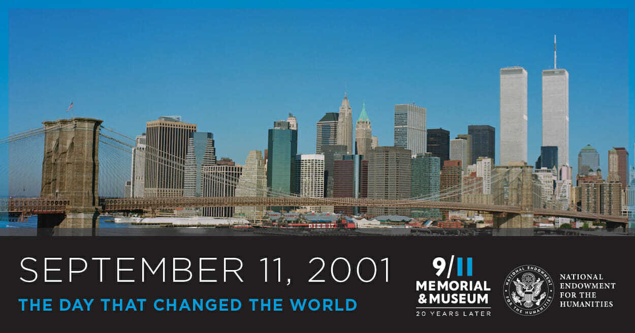 September 11, 2011: The Day That Changed the World, pay tribute and visit the exhibit