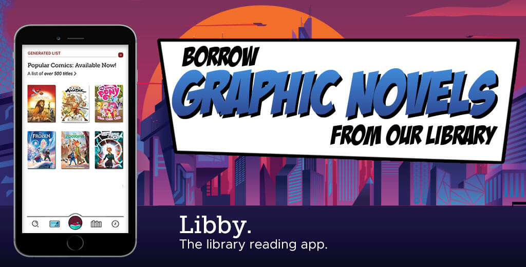 Borrow Graphic novels from our library. Libby. The library reading app. Popular comics available now.